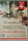 Mantel Hilary - W komnatach Wolf Hall