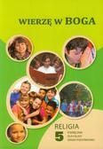 Wierzę w Boga 5 Religia Podręcznik. szkoła podstawowa
