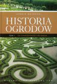 Majdecki Longin - Historia ogrodów Tom 1. Od starożytności po barok