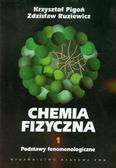 Pigoń Krzysztof, Ruziewicz Zdzisław - Chemia fizyczna Tom 1. Podstawy fenomenologiczne