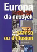 Europa dla młodych. Szansa ou d`illusion