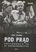 Zalewski Jerzy - Pod Prąd. Przewodnik po IV Rzeczypospolitej