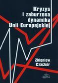 Czachór Zbigniew - Kryzys i zaburzona dynamika Unii Europejskiej