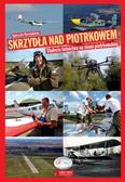 Warchulińska Agnieszka - Skrzydła nad Piotrkowem. 100-lecie lotnictwa na ziemi piotrkowskiej