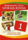 Mielnicki Krzysztof, Kondrak Elżbieta, Parszewska Ewelina - Błogosławieni którzy szukają Jezusa 1 Podręcznik. Gimnazjum