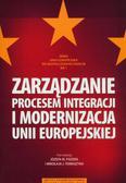 red.Fiszer Józef M., red.Tomaszyk Mikołaj J. - Zarządzanie procesem integracji i modernizacja Unii Europejskiej