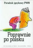 Praca zbiorowa - Poprawnie po polsku Poradnik językowy PWN
