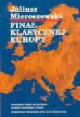 Mieroszewski J. - Finał klasycznej Europy