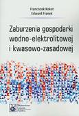 Kokot Franciszek, Franek Edward - Zaburzenia gospodarki wodno-elektrolitowej i kwasowo-zasadowej
