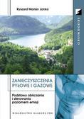 Janka Ryszard Marian - Zanieczyszczenia pyłowe i gazowe. Podstawy obliczania i sterowania poziomem emisji.