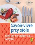 Ute Witt - Savoir-vivre przy stole czyli jak nie najeść się... wstydu
