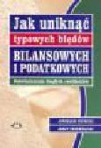 Krynicki J., Trzemżalski J. - Jak uniknąć typowych błędów bilansowych i podatkowych. Doświadczenia biegłych rewidentów