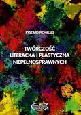 Pichalski Ryszard - Twórczość literacka i plastyczna niepełnosprawnych