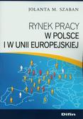 Szaban Jolanta M. - Rynek pracy w Polsce i w Unii Europejskiej