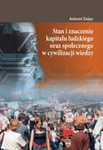 Zając Antoni - Stan i znaczenie kapitału ludzkiego oraz społecznego w cywilizacji wiedzy