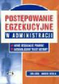 Góra E., Kotula M. - Postępowanie egzekucyjne w administracji. Nowe regulacje prawne, ujednolicony tekst ustawy