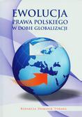 red.Tyrawa Dominik - Ewolucja prawa polskiego w dobie globalizacji
