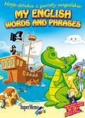My first English Words and Phrases. Moje słówka i zwroty angielskie