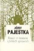 Pajestka J. - Rzecz o świecie i polskich sprawach