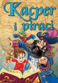 Hryniewicz Agata - Kacper i piraci. Bajki dla dzieci