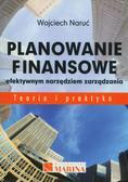 Naruć Wojciech - Planowanie finansowe efektywnym narzędziem zarządzania