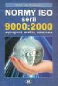Wiśniewska M. - Normy ISO serii 9000:2000. Wymagania, analiza, wdrażanie