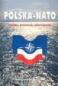 Wągrowska M., Zalewski A., Rosa B., Kiss-Orski W. - Polska - NATO traktaty, gwarancje, zobowiązania