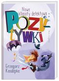 Kasdepke Grzegorz - Nowe kłopoty detektywa Pozytywki