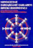 Nogalski B., Rybicki J. M. (red.) - Nowoczesne zarządzanie zakładem opieki zdrowotnej. Podręcznik dla studiów podyplomowych