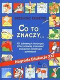Kasdepke Grzegorz - CO TO ZNACZY... 101 zabawnych historyjek, które pozwolą zrozumieć znaczenie niektórych powiedzeń (dodruk 2018)