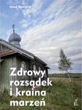 Dowgird Anioł, red.Jadacki Jacek - Zdrowy rozsądek i kraina marzeń. Pisma wybrane