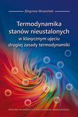 Wrzesiński Zbigniew - Termodynamika stanów nieustalonych w klasycznym ujęciu drugiej zasady termodynamiki