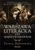 Dąbrowska Teresa - Warszawa literacka lat międzywojennych