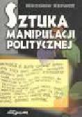 Karwat M. - Sztuka manipulacji politycznej