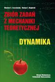 Szcześniak Wacław E., Nagórski Roman T. - Zbiór zadań z mechaniki teoretycznej. Dynamika