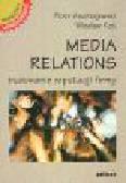 Andrzejewski P., Kot W. - Media relations - budowanie reputacji firmy