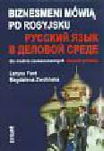 Fast L., Zwolińska M. - Biznesmeni mówią po rosyjsku dla średnio zaawansowanych