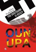 Podhajecki Adam - OUN i UPA. Pod skrzydłami III Rzeszy (dodruk 2018)