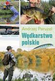 Paruzel Andrzej - Wędkarstwo polskie Podręczny poradnik
