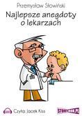 Przemysław Słowiński - Najlepsze anegdoty o lekarzach