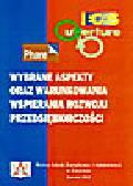 Szlachta J., Gorzeński T., Kawałko B., Kowerski M. - Wybrane aspekty oraz uwarunkowania wspierania rozwoju przedsiębiorczości