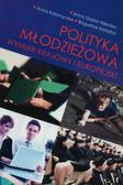 Gąsior-Niemiec Anna, Kołomycew Anna, Kotarba Bogusław - Polityka młodzieżowa. Wymiar krajowy i europejski