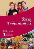 red.ks. Mąkosa Paweł - Żyję Twoją miłością. Karty pracy kl. I szkoła ponadpodstawowa