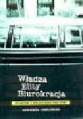Pawłowska A. - Władza, elity, biurokracja. Studium z socjologii polityki