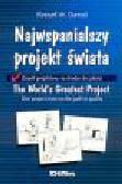 Darnall R.W. - Najwspanialszy projekt świata. Zespół projektowy na drodze do jakości