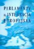 Kruk M., Popławska E. (red.) - Parlamenty a integracja europejska