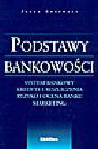 Grzywacz J. - Podstawy bankowości. System bankowy, kredyty i rozliczenia, ryzyko i ocena banku, marketing