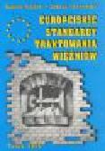 Gajdus D., Gronowska B. - Europejskie standardy traktowania więźniów. Zarys wykładu