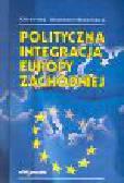 Wiaderny-Bidzińska K. - Polityczna integracja Europy Zachodniej