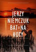 Niemczuk Jerzy - Bat na koty